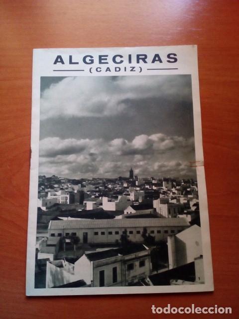 ALGECIRAS - LIBRETO TURISTICO - PUBLICADO POR JUNTA PROVINCIAL DE TURISMO DE CADIZ - AÑOS 50 (Coleccionismo - Folletos de Turismo)
