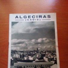 Folletos de turismo: ALGECIRAS - LIBRETO TURISTICO - PUBLICADO POR JUNTA PROVINCIAL DE TURISMO DE CADIZ - AÑOS 50. Lote 125907971