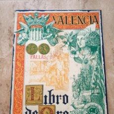 Folletos de turismo: VALENCIA FALLAS AÑO 1950 EL LIBRO DE ORO FALLAS DE SAN JOSE LIBRO FALLERO. Lote 127645851