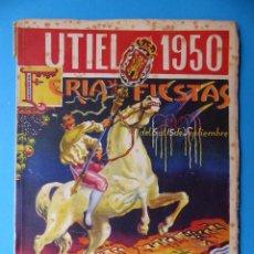 Folletos de turismo: UTIEL, VALENCIA - PROGRAMA FERIA Y FIESTAS - AÑO 1950. Lote 130347198