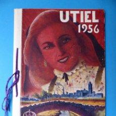 Folletos de turismo: UTIEL, VALENCIA - PROGRAMA FERIA Y FIESTAS - AÑO 1956. Lote 130347914