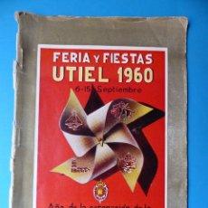 Folletos de turismo: UTIEL, VALENCIA - PROGRAMA FERIA Y FIESTAS - AÑO 1960. Lote 130348286