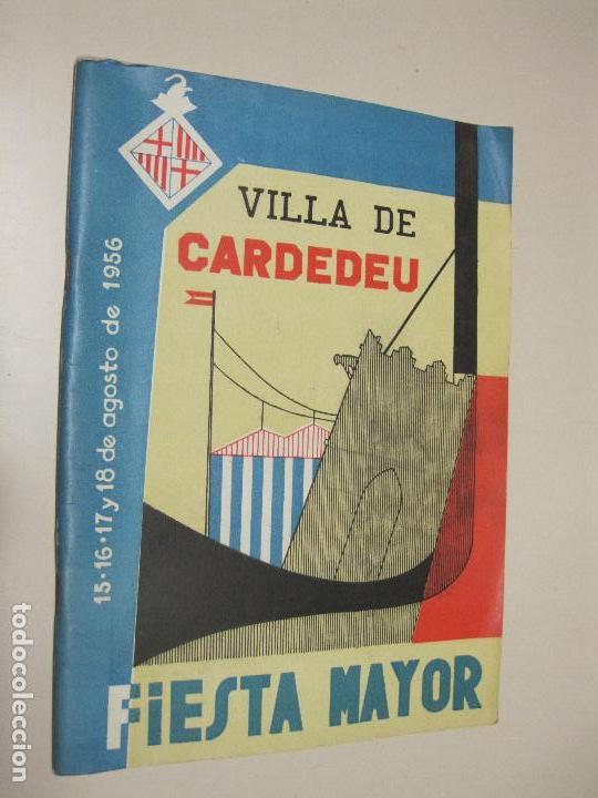 PROGRAMA FIESTA MAYOR. VILLA DE CARDEDEU. 15-18 AGOSTO DE 1956 (Coleccionismo - Folletos de Turismo)