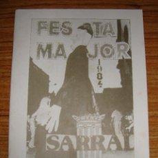 Folletos de turismo: (TC-134) PROGRAMAS DE FIESTAS FESTA MAJOR DE SARRAL 1984. Lote 132885206