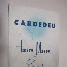 Foglietti di turismo: PROGRAMA FIESTA MAYOR DE CARDEDEU. 15 - 17 DE AGOSTO DE 1944.. Lote 133756322