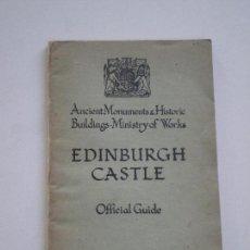 Folletos de turismo: EDINBOURGH CASTLE - OFFICIAL GUIDE - GUIA OFICIAL 1953 // VINTAGE EDINBURGO ESCOCIA. Lote 133840270