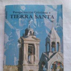 Folletos de turismo: FOLLETO TURÍSTICO PUBLICIDAD PEREGRINACIÓN CRISTIANA A TIERRA SANTA EN ESPAÑOL AÑOS 70. 22 PAG. Lote 134106083