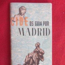 Folletos de turismo: CIDE OS GUIA POR MADRID. GUÍA URBANA. SIN FECHA. AÑOS 50-60. Lote 135276254