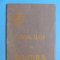 Folletos de turismo: ALCIRA, VALENCIA - PROGRAMA OFICIAL SEMANA SANTA - AÑO 1956. Lote 135435582