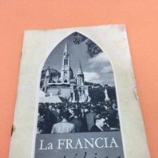 Folletos de turismo: LIBRITO INFORMATIVO TURISTICO DE LA FRANCIA CATOLICA - AÑOS 50-60. Lote 140791586