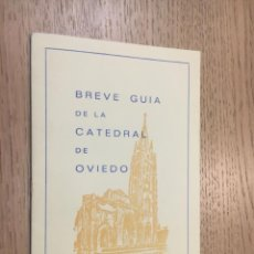 Folletos de turismo: BREVE GUÍA DE LA CATEDRAL DE OVIEDO. Lote 143131690