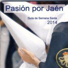 Folletos de turismo: JAÉN.- SEMANA SANTA DE 2014.- GUÍA DE HORARIOS, ITINERARIOS Y PASOS. . Lote 143621286