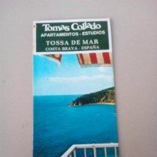Folletos de turismo: ANTIGUO FOLLETO TURISTICO APARTAMENTOS TOMAS COLLADO TOSSA DE MAR . Lote 145086566