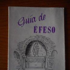 Folletos de turismo: GUÍA DE EFESO. DIRECCIÓN GENERAL DE PRENSA, RADIODIFUSIÓN Y TURISMO. AÑOS 50. Lote 146794142