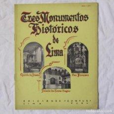Folletos de turismo: LIBRITO TURÍSTICO TRES MONUMENTOS HISTÓRICOS DE LIMA PERÚ 1947. Lote 149521730