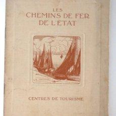 Folletos de turismo: LES CHEMINS DE FER DE L'ÉTAT – CENTRES DE TOURISME. Lote 151009358