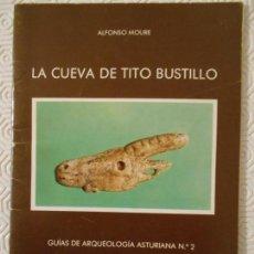 Folletos de turismo: LA CUEVA DE TITO BUSTILLO. ALFONSO MOURE. GUIAS DE ARQUEOLOGIA ASTURIANA, Nº 2. FUNDACION PUBLICA DE. Lote 151889226