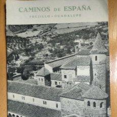 Brochures de tourisme: CAMINOS DE ESPAÑA, TRUJILLO - GUADALUPE, EDITADO POR LA COMPAÑIA ESPAÑOLA DE PENICILINA. Lote 153564910