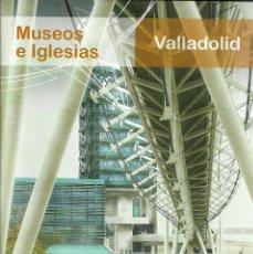 Folletos de turismo: VALLADOLID - MUSEOS E IGLESIAS - 31 PAGINAS. Lote 153726602