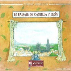 Folletos de turismo: EL PAISAJE DE CASTILLA Y LEON - 108 PAGINAS. Lote 153726810