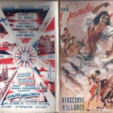 Folletos de turismo: GUÍA GANDA BARCELONA MALLORCA C. 1950. Lote 153830810