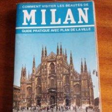 Folletos de turismo: MILAN. GUIA BONECHI CON MAPA DE LA CIUDAD. EN FRANCÉS. Lote 154477822