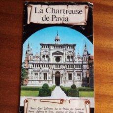Folletos de turismo: LA CHARTREUSE DE PAVIA. 23X12CM 8 PÁGS Y 8 ILUSTRACIONES A COLOR. Lote 154484154