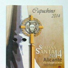 Folletos de turismo: CAPUCHINO 2014 SEMANA SANTA ALICANTE 32 PAGINAS. Lote 154501986