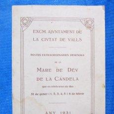 Folletos de turismo: EXCM. AJUNTAMENT DE LA CIUTAT DE VALLS. FESTES... DE LA MARE DE DEU DE LA CANDELA, 1931.. Lote 154921694