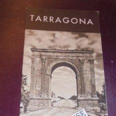Folletos de turismo: TARRAGONA - FOLLETO DESPLEGABLE - P.N.T. O.T.C. - PATRONATO NACIONAL DE TURISMO , OFICINA DE TURISME. Lote 155964422