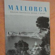 Folletos de turismo: CIA.HISPANOAMERICANA DE TURISMO.MALLORCA.ESTANCIA 3 DIAS EN PALMA.AÑOS 50,60. Lote 155979630