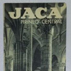 Folletos de turismo: GUÍA TURÍSTICA JACA PIRINEO CENTRAL. AÑO 1958. SELLO PEREGRINACIONES MARIANAS NTRA. SRA. DEL PILAR.. Lote 155990454