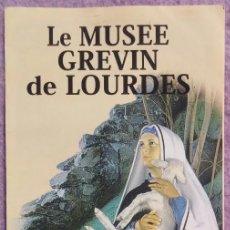 """Folletos de turismo: FOLLETO """"LE MUSEE GREVIN DE LOURDES, LE MUSÉE DE CIRE"""" /// MUSEO DE CERA FÁTIMA VIRGEN JESUCRISTO. Lote 158271698"""