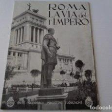 Folletos de turismo: ROMA. ITALIA. LA VIA DEL L`IMPERO. AÑOS 30. FASCISMO - MUSSOLINI. CASA D´ITALIA EN MADRID. Lote 159598374