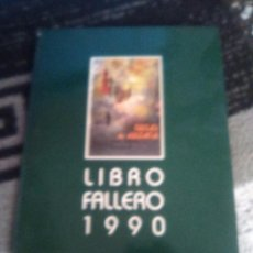 Folletos de turismo: LIBRO FALLERO 1990, FALLAS VALENCIA. Lote 164591162