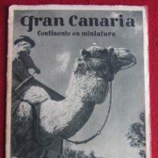 Foglietti di turismo: GRAN CANARIA CONTINENTE EN MINIATURA. AÑOS 50. Lote 164935686