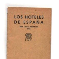 Folletos de turismo: LOS HOTELES DE ESPAÑA. GUÍA OFICIAL ABREVIADA. 1936. REPÚBLICA. Lote 165497026