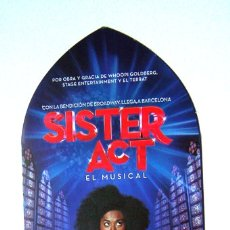 Folletos de turismo: SISTER ACT EL MUSICAL FOLLETO TRIPTICO TEATRO TIVOLI BARCELONA 2014. Lote 165846394