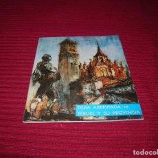 Folletos de turismo: ANTIGUA GUIA ABREVIADA DE TERUEL Y SU PROVINCIA. Lote 166155282