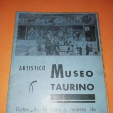 Folletos de turismo: TOROS. LIBRITO ARTISTICO MUSEO TAURINO. VIDA Y MUERTE DE JOSELITO, GRANERO , VALERITO Y BALLESTEROS. Lote 167919992