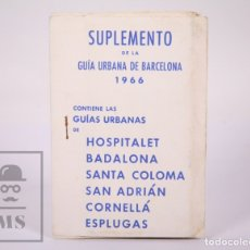 Folletos de turismo: SUPLEMENTO GUÍA URBANA DE BARCELONA, 1966 - PLANO HOSPITALET, BADALONA, STA COLOMA, ESPLUGAS, ETC.. Lote 172822255