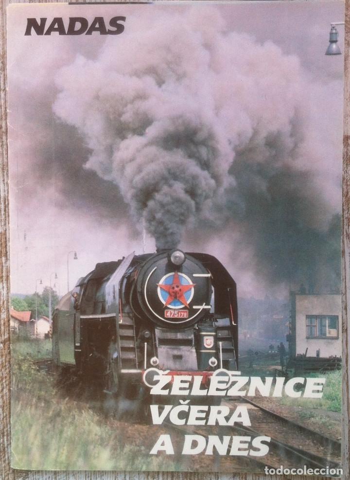 ZELEZNICE VCERA A DNES (FERROCARRIL AYER Y HOY) . ED. DE TRANS. Y COMUNICACIONES. 1989 (EN ESLOVACO) (Coleccionismo - Folletos de Turismo)