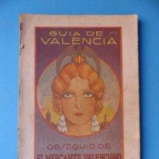 Folletos de turismo: GUIA VALENCIA, EL MERCANTIL VALENCIANO - AÑO 1931 MUY ILUSTRADA - 21 X 14 CM.. Lote 176849540