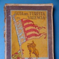 Folletos de turismo: GUIA DEL TURISTA EN VALENCIA - AÑO 1929 - MUY ILUSTRADA, MAPAS - 21 X 15 CM.. Lote 176851118