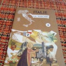 Folletos de turismo: FOLLETO TURÍSTICO ITALIE LA TOSCANE IDIOMA FRANCÉS. Lote 179341273