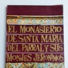 Folletos de turismo: EL MONASTERIO DE SANTA MARIA DEL PARRAL Y SUS MONJES JERONIMOS. 1965. W. Lote 180444411