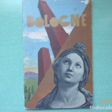Folletos de turismo: GUIA TURISTICA DE BOLOGNE, , 1936 MILAN ROMA, PARA CHILE,. Lote 181491898