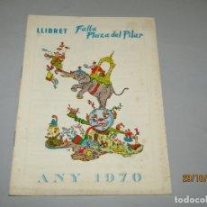 Folletos de turismo: ANTIGUO LLIBRET DE FALLAS DE FALLA PLAZA DEL PILAR DEL AÑO 1970. Lote 181874086