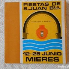 Folletos de turismo: FIESTAS DE SAN JUAN BAUTISTA. 12 - 25 DE JUNIO MIERES. COMISION MUNICIPAL DE FESTEJOS, 1981. RUSTICA. Lote 182569346