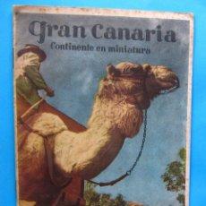 Folletos de turismo: FOLLETO TURÍSTICO. GRAN CANARIA, CONTINENTE EN MINIATURA. TEXTO EN CASTELLANO E INGLÉS. S/F.. Lote 183168976